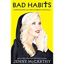 [Bad Habits: Confessions of a Recovering Catholic] (By: Jenny McCarthy) [published: October, 2012]
