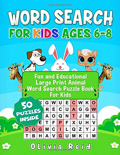 Word Search For Kids Ages 6-8: Fun and Educational Large Print Animal Word Search Puzzle Book For Kids por Olivia Reid
