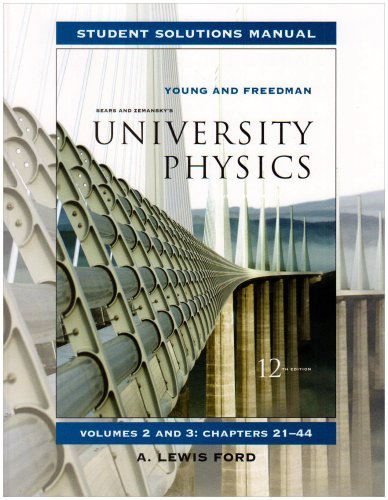 2-3: Student Solutions Manual for University Physics Vols 2 and 3: Student Solutions Manual v. 2, Chapters 21-44