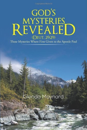 God's Mysteries Revealed (Deut.29: 29): These Mysteries Where First Given to the Apostle Paul by Glenda Maynard (2013-09-03)
