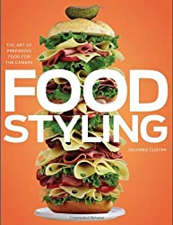 Food Styling: The Art of Preparing Food for the Camera by Delores Custer (2010-05-11)