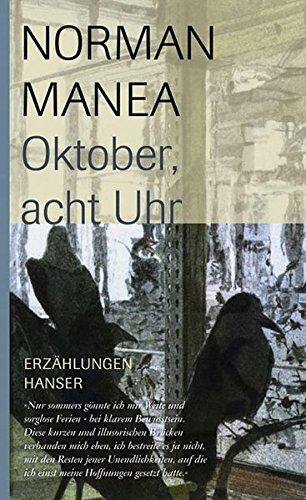 Oktober, acht Uhr: Erzählungen