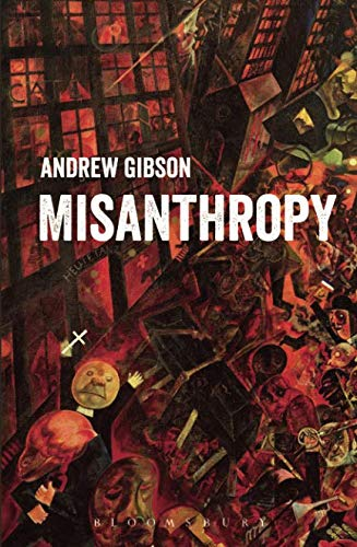 Misanthropy: The Critique of Humanity por Andrew Gibson