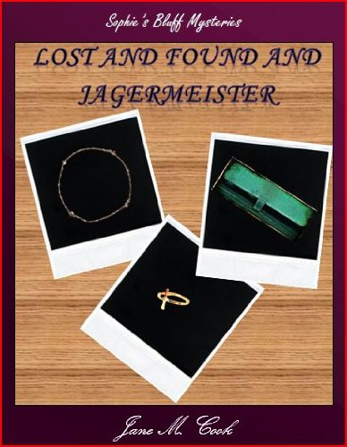 lost-and-found-and-jagermeister-sophies-bluff-mysteries-book-2-english-edition