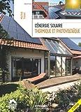 L'énergie solaire, thermique et photovoltaïque