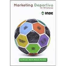 Marketing Deportivo: En 13 historias (Gestión y Deporte)