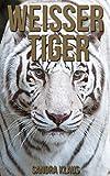 Kinderbuch: Erstaunliche Fakten & Bilder über Weißer Tiger