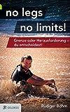 Expert Marketplace -  Rüdiger Böhm  - no legs no limits!: Grenze oder Herausforderung - du entscheidest!
