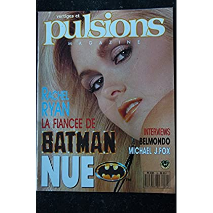 PULSIONS 24 MICHAEL J.FOX NENE CHERRY RACHEL RYAN FIANCEE DE BATMAN INTEGRAL NUE