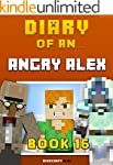 Diary of an Angry Alex: Book 16 [An U...