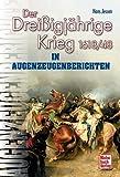 Der Dreißigjährige Krieg in Augenzeugenberichten: 1618/48 (Augenzeugenbrichte) - Hans Jessen