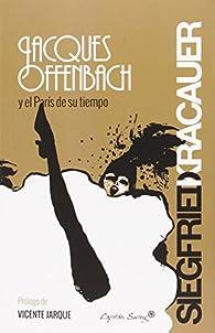 Jacques Offenbach y el Par's de su tiempo par Siegfried Kracauer