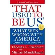 That Used To Be Us: What Went Wrong with America - and How It Can Come Back (English Edition)
