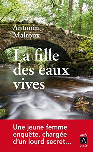 La fille des eaux vives par Antonin Malroux