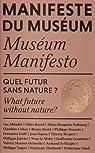 Manifeste du Muséum - Quel futur sans nature? par David