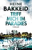 Triff mich im Paradies (Thorkild Aske, Band 2) von Heine Bakkeid