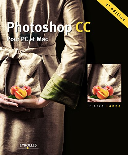 Photoshop CC: Pour PC et Mac par Pierre Labbe