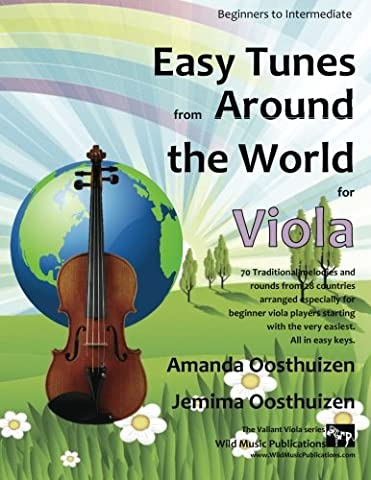 Easy Tunes from Around the World for Viola: 70 easy traditional tunes to explore for beginner viola players. Starting with just 4 notes and progressing. All in easy