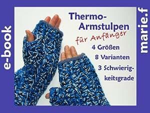 Häkelanleitung für Thermo-Armstulpen in XS, S, M und L, PDF, ebook, für Anfänger und Fortgeschrittene