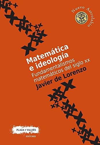 MATEMÁTICA E IDEOLOGÍA (Nuevo Astrolabio) por JAVIER DE LORENZO