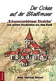 """Der Ochse auf der Stadtmauer: """"Schwarzenbörner Streiche"""" und andere Geschichten aus dem Knüll"""