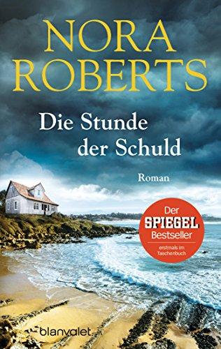 Roberts, Nora: Die Stunde der Schuld