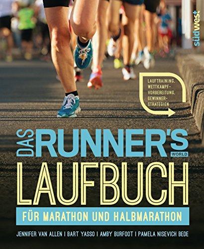 Das Runner's World Laufbuch für Marathon und Halbmarathon: Lauftraining, Wettkampfvorbereitung, Gewinnerstrategien (Marathon-training)