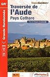 Telecharger Livres Traversee de l Aude Pays cathare (PDF,EPUB,MOBI) gratuits en Francaise