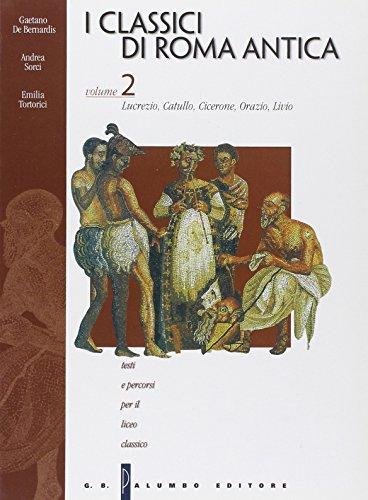 I classici di Roma antica. Per il Liceo classico: 2
