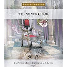 The Silver Chair (Radio Theatre: The Chronicles of Narnia, Band 6)