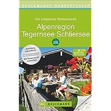 Bruckmanns Wanderführer Die schönsten Hüttentouren Alpenregion Tegernsee Schliersee
