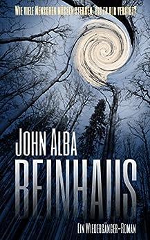 Beinhaus: Ein Wiedergänger-Roman von [Alba, John]