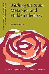 Washing the Brain - Metaphor and Hidden Ideology
