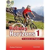 Holiday horizons. In vacanza con l'inglese! Con CD Audio. Per le Scuole superiori: 1