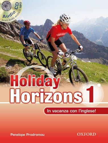 Holiday horizons. In vacanza con l'inglese. Per le Scuole superiori! Con CD Audio: 1