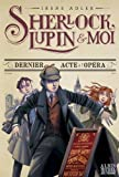 """Afficher """"Sherlock, Lupin & moi n° 2<br /> Sherlock, Lupin et moi 2 - Dernier acte à l'opéra"""""""