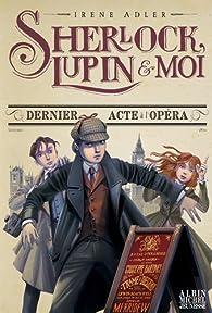 Sherlock, Lupin et moi, tome 2 : Dernier acte à l'opéra par Iacopo Bruno