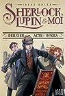 Sherlock, Lupin et moi, tome 2 : Dernier acte à l'opéra par Adler