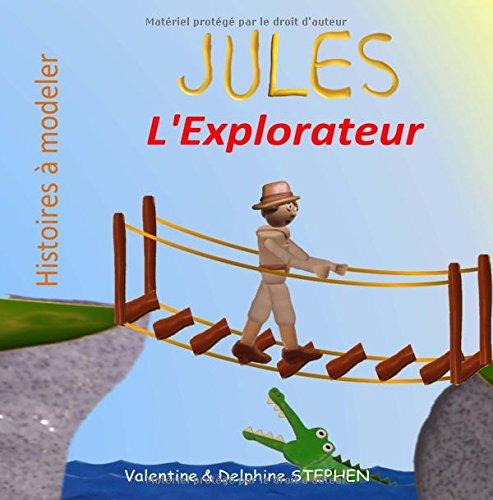 Jules l'Explorateur (Histoires a modeler)