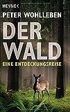 Der Wald: Eine Entdeckungsreise von Peter Wohlleben