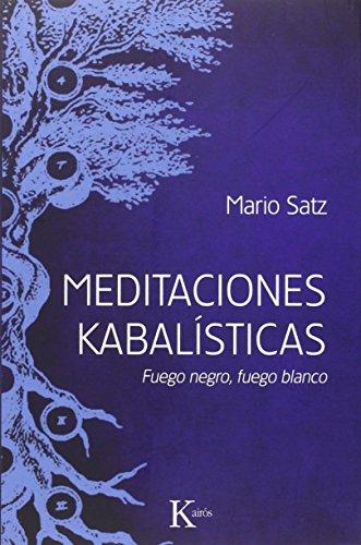 Meditaciones Kabalísticas (Sabiduría perenne) por Mario Satz Tetelbaum