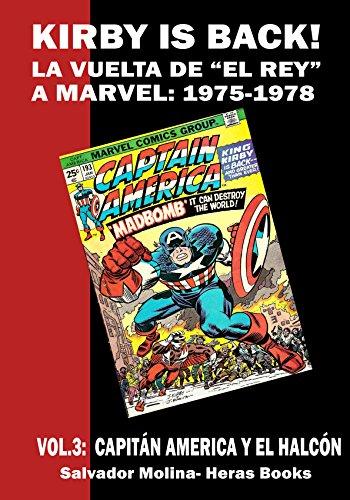 KIRBY IS BACK! (la vuelta de El Rey a Marvel; 1975-1978) vol. 03: CAPITÁN AMÉRICA Y EL HALCÓN por Salvador Molina