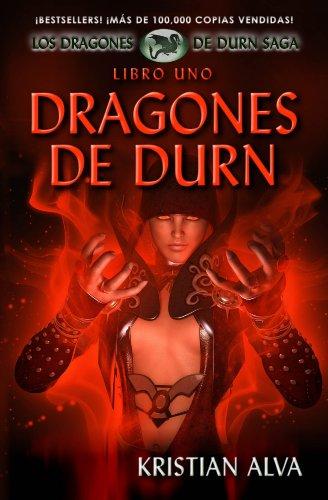 Dragones de Durn, Los Dragones de Durn Saga, Libro Uno (Spanish Edition)