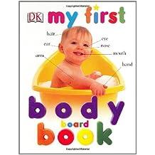 My First Body Board Book (My 1st Board Books)