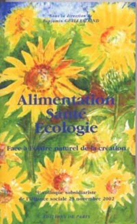 Alimentation Sante Ecologie Face a l Ordre Naturel de la Creation