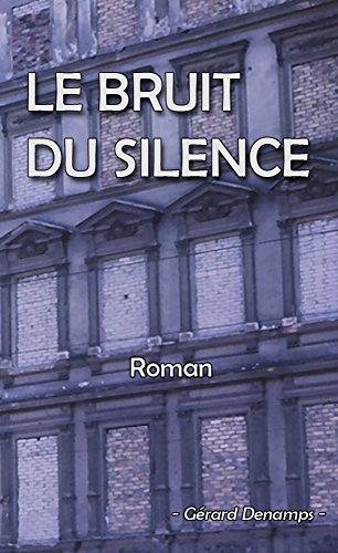 Le Bruit du Silence par Gérard Denamps