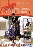Grundausbildung für Reitpferde Teil 3: Das  6-jährige Pferd