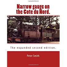 Narrow gauge on the Cote du Nord.: The expanded second edition.