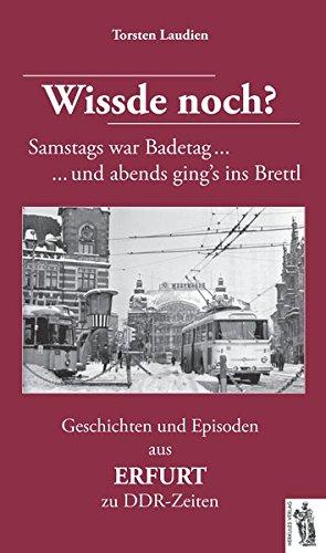 Geschichten und Episoden aus ERFURT zu DDR-Zeiten: Wissde noch?