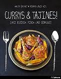 Currys & Tajines!: Mit Fleisch, Fisch und Gemüse (Kochen kreativ!)